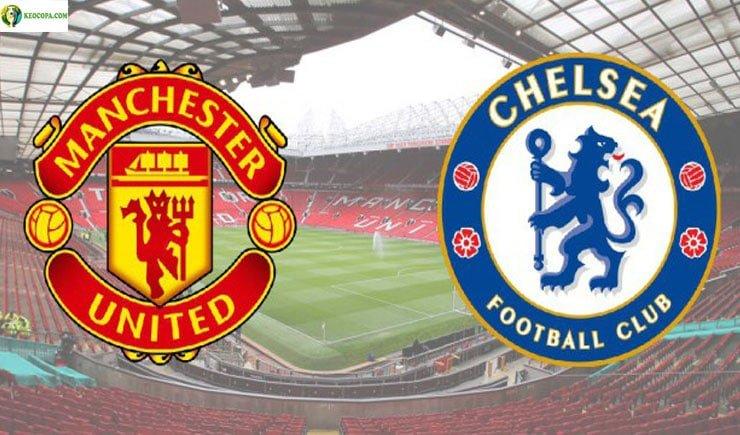 Soi kèo tỷ số nhà cái trận Manchester United vs Chelsea