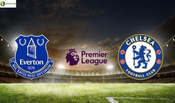 Soi kèo tỷ số bóng đá trận Everton vs Chelsea