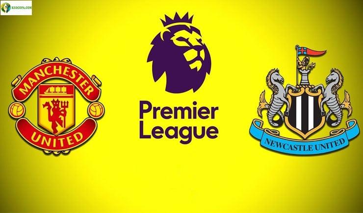 Soi kèo tỷ số nhà cái trận Manchester United vs Newcastle