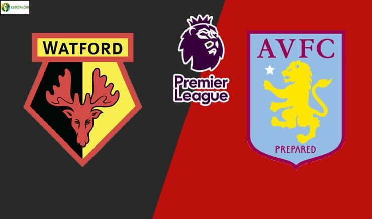 Soi kèo tỷ số nhà cái trận Watford vs Aston Villa