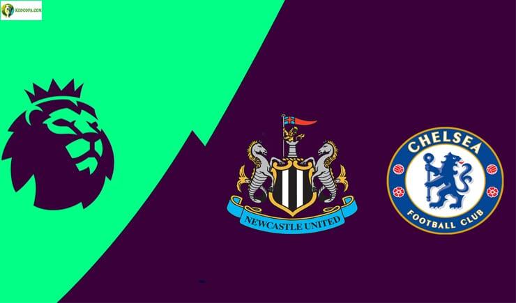 Soi kèo tỷ số nhà cái trận Newcastle vs Chelsea