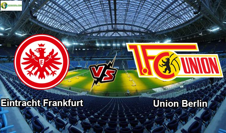 Soi kèo tỷ số nhà cái Eintracht Frankfurt vs Union Berlin