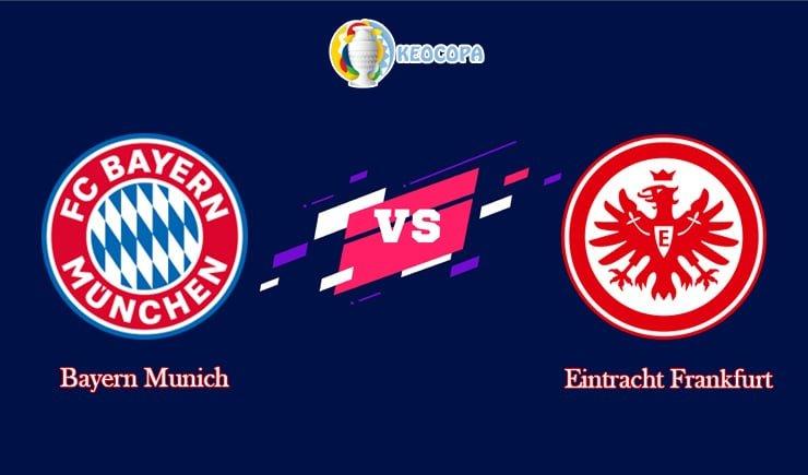 Soi kèo trận đấu bóng đá Bayern Munich vs Eintracht Frankfurt