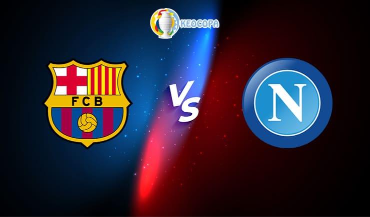 Soi kèo trận đấu bóng đá Barcelona vs Napoli