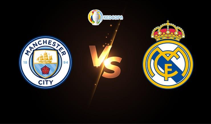 Soi kèo trận đấu bóng đá Manchester City vs Real Madrid