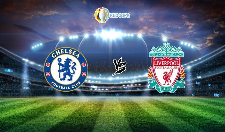Soi kèo trận đấu bóng đá Chelsea vs Liverpool