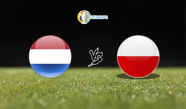 Soi kèo trận đấu bóng đá Hà Lan vs Ba Lan