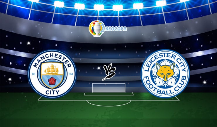 Soi kèo trận đấu bóng đá Manchester City vs Leicester City