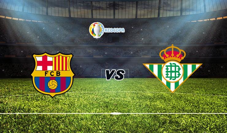 Soi kèo trận đấu bóng đá Barcelona vs Real Betis
