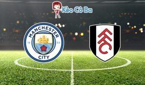 Soi kèo nhà cái 12Bet trận Manchester City vs Fulham, 22h00 – 05/12