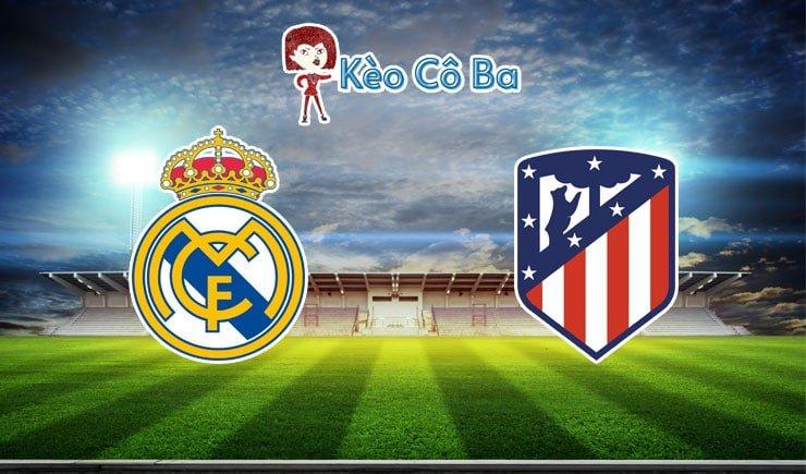 Soi kèo nhà cái trận Real Madrid vs Atletico Madrid, 03h00 – 13/12