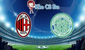 Soi kèo tỷ số nhà cái trận AC Milan vs Celtic, 00h55 – 04/12