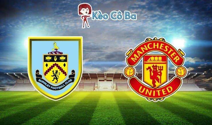 Soi kèo nhà cái trận Burnley vs Manchester United, 03h15 – 13/01
