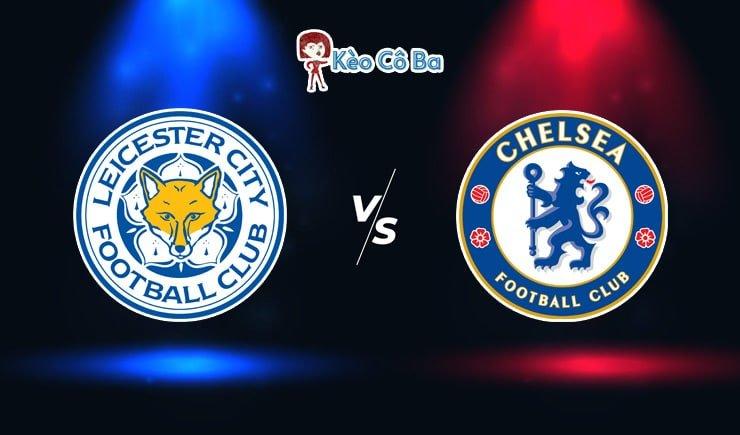 Soi kèo nhà cái trận Leicester City vs Chelsea, 03h15 – 20/01/2021