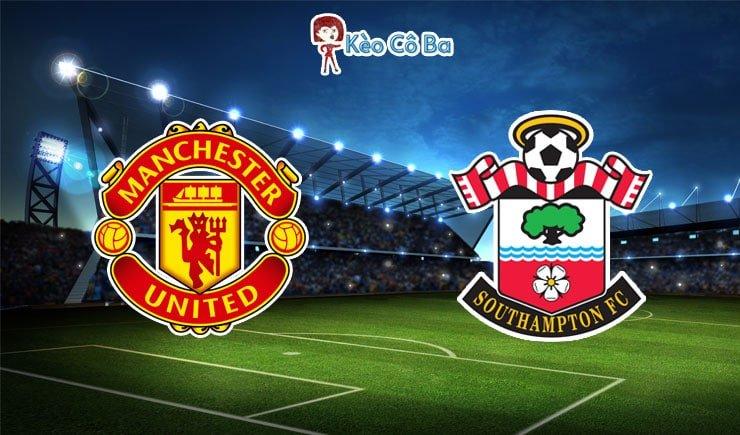 Soi kèo nhà cái trận Manchester United vs Southampton, 03h15– 03/02