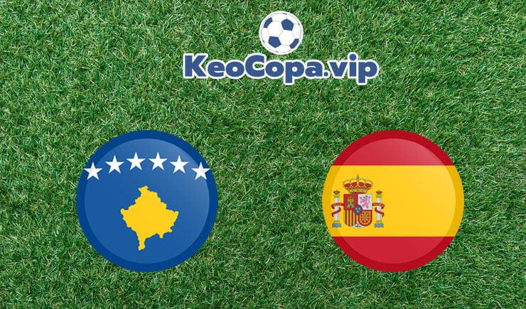 soi kèo Kosovo vs Tây Ban Nha
